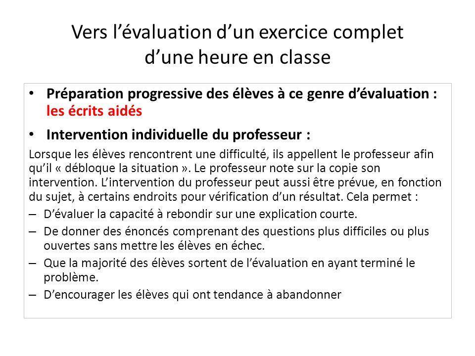Vers lévaluation dun exercice complet dune heure en classe Préparation progressive des élèves à ce genre dévaluation : les écrits aidés Intervention i