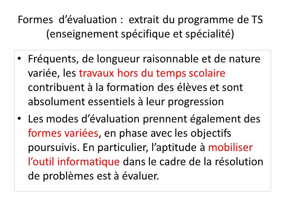 Formes dévaluation : extrait du programme de TS (enseignement spécifique et spécialité) Fréquents, de longueur raisonnable et de nature variée, les tr