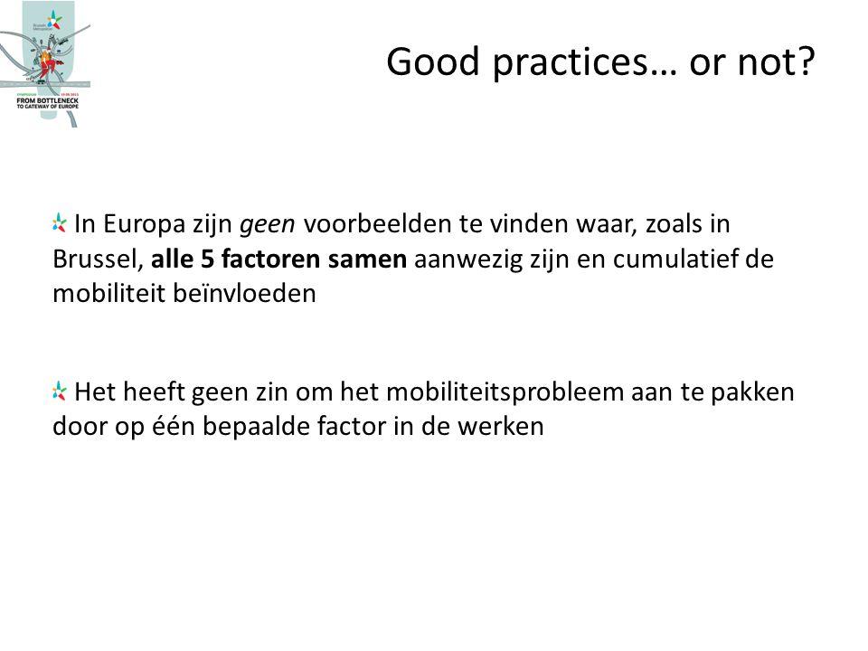 In Europa zijn geen voorbeelden te vinden waar, zoals in Brussel, alle 5 factoren samen aanwezig zijn en cumulatief de mobiliteit beïnvloeden Het heef
