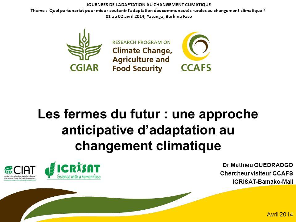 Les fermes du futur : une approche anticipative dadaptation au changement climatique JOURNEES DE LADAPTATION AU CHANGEMENT CLIMATIQUE Thème : Quel par