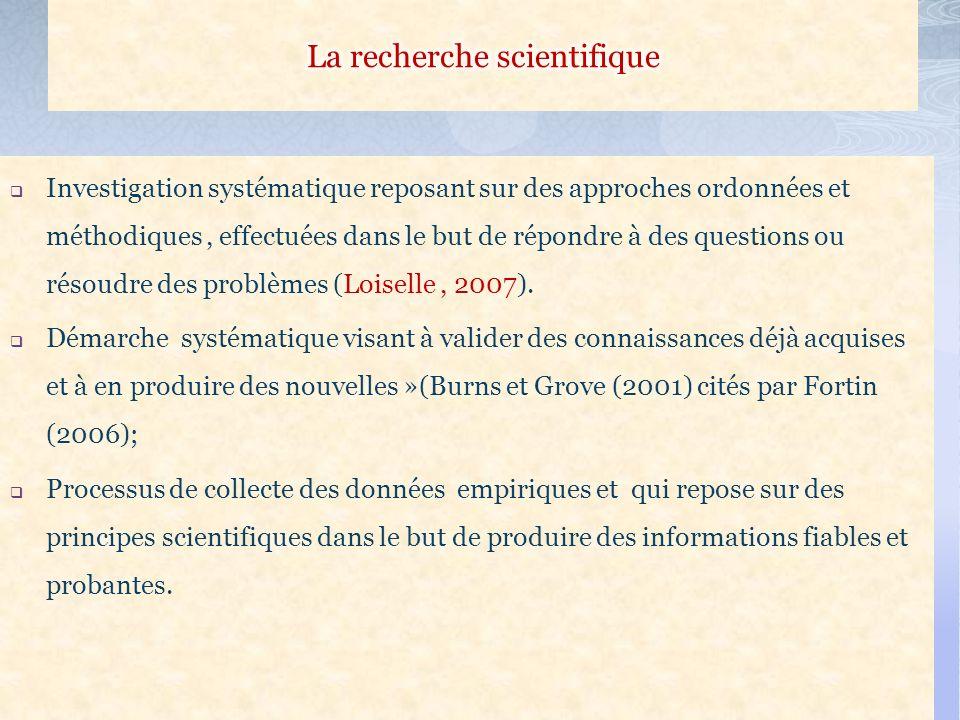 Investigation systématique reposant sur des approches ordonnées et méthodiques, effectuées dans le but de répondre à des questions ou résoudre des problèmes (Loiselle, 2007).