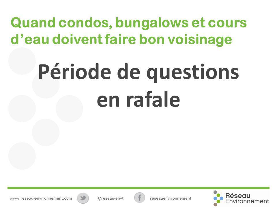 Période de questions en rafale www.reseau-environnement.com@reseau-envtreseauenvironnement