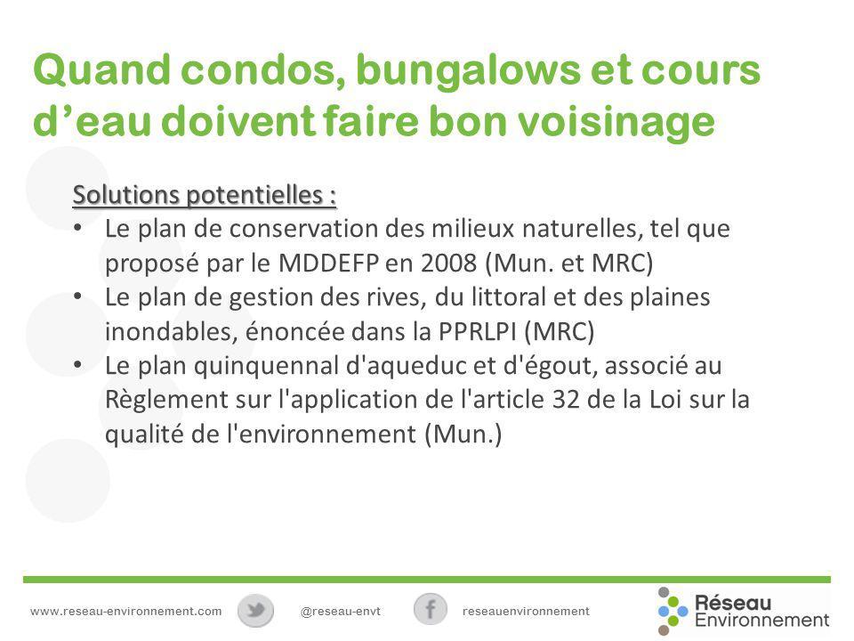 Quand condos, bungalows et cours deau doivent faire bon voisinage Solutions potentielles : Le plan de conservation des milieux naturelles, tel que proposé par le MDDEFP en 2008 (Mun.