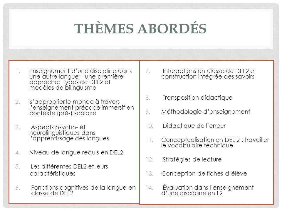 THÈMES ABORDÉS 1.Enseignement dune discipline dans une autre langue – une première approche: types de DEL2 et modèles de bilinguisme 2.Sapproprier le