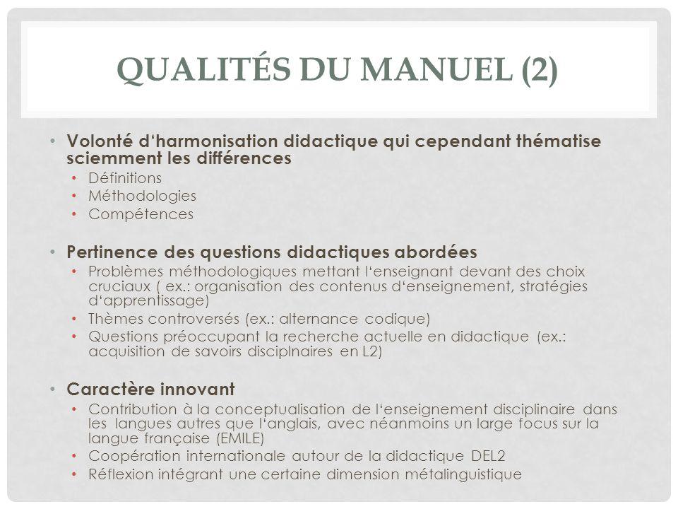 QUALITÉS DU MANUEL (2) Volonté dharmonisation didactique qui cependant thématise sciemment les différences Définitions Méthodologies Compétences Perti