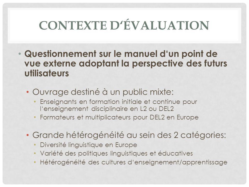 CONTEXTE DÉVALUATION Questionnement sur le manuel dun point de vue externe adoptant la perspective des futurs utilisateurs Ouvrage destiné à un public