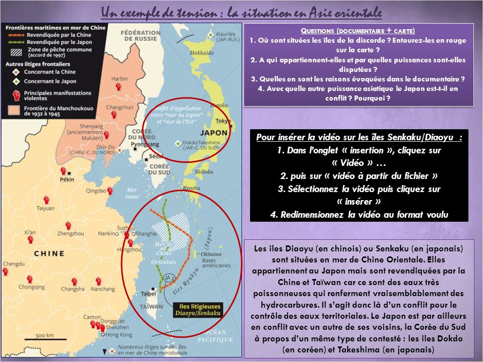 Un exemple de tension : la situation en Asie orientale Q UESTIONS ( DOCUMENTAIRE + CARTE ) 1. Où sont situées les îles de la discorde ? Entourez-les e