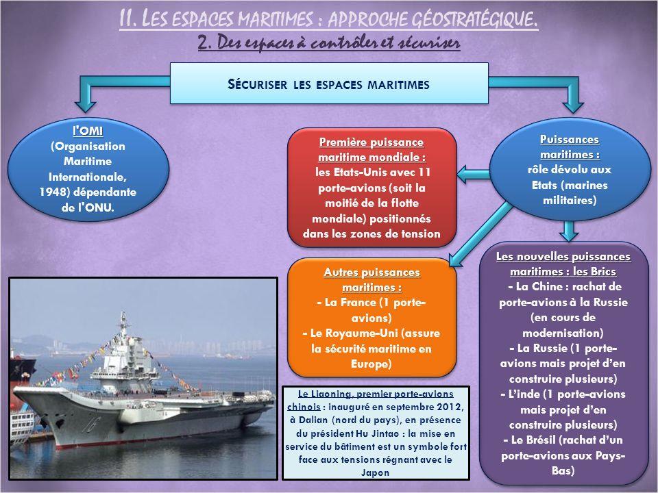 II. L ES ESPACES MARITIMES : APPROCHE GÉOSTRATÉGIQUE. 2. Des espaces à contrôler et sécuriser l'OMI l'OMI (Organisation Maritime Internationale, 1948)