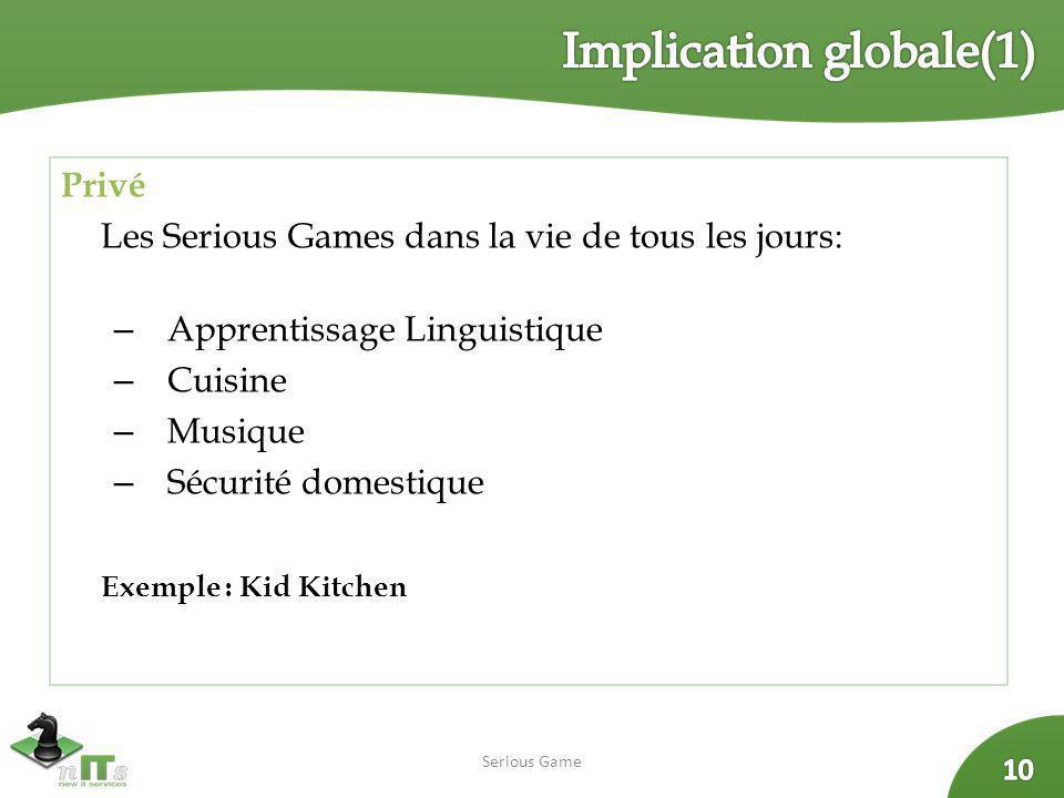 Privé Les Serious Games dans la vie de tous les jours: – Apprentissage Linguistique – Cuisine – Musique – Sécurité domestique Exemple : Kid Kitchen Se