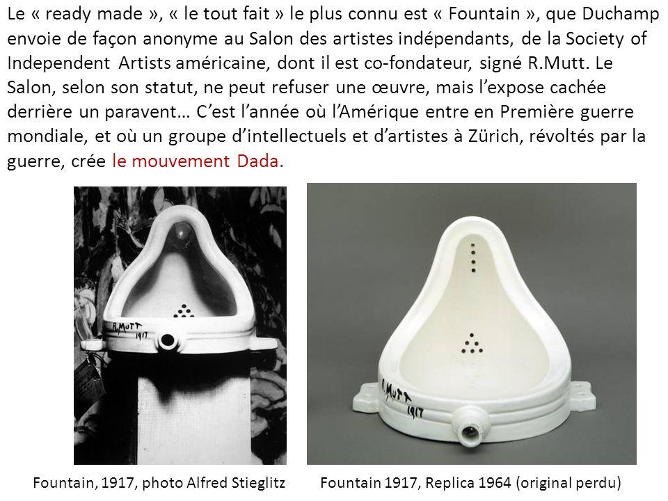 Le « ready made », « le tout fait » le plus connu est « Fountain », que Duchamp envoie de façon anonyme au Salon des artistes indépendants, de la Soci