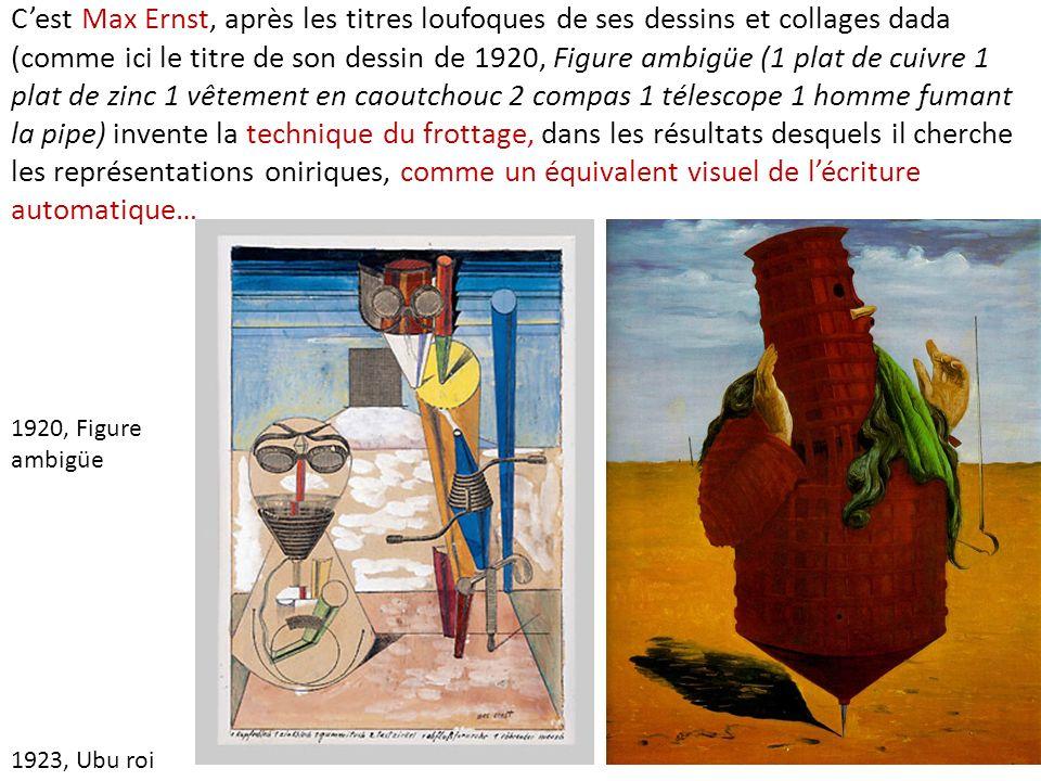 Cest Max Ernst, après les titres loufoques de ses dessins et collages dada (comme ici le titre de son dessin de 1920, Figure ambigüe (1 plat de cuivre