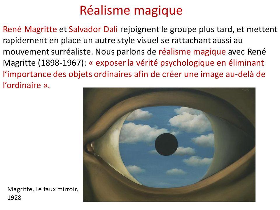 René Magritte et Salvador Dali rejoignent le groupe plus tard, et mettent rapidement en place un autre style visuel se rattachant aussi au mouvement s