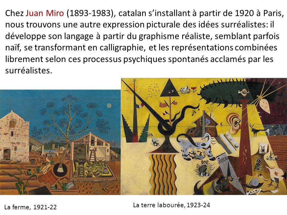 Chez Juan Miro (1893-1983), catalan sinstallant à partir de 1920 à Paris, nous trouvons une autre expression picturale des idées surréalistes: il déve
