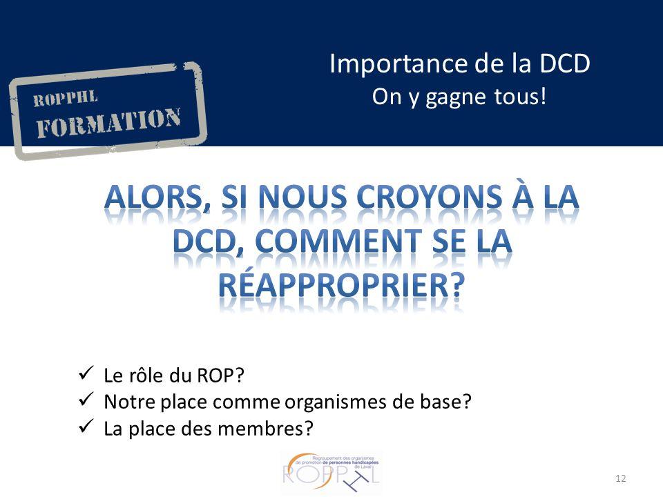 Importance de la DCD On y gagne tous. Le rôle du ROP.
