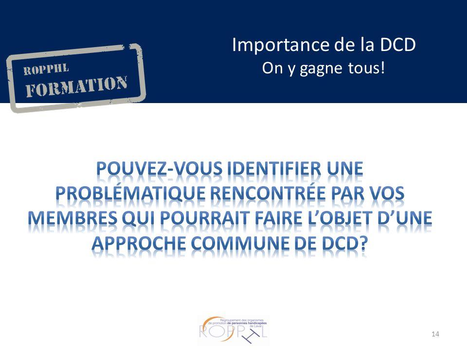 Importance de la DCD On y gagne tous! 14