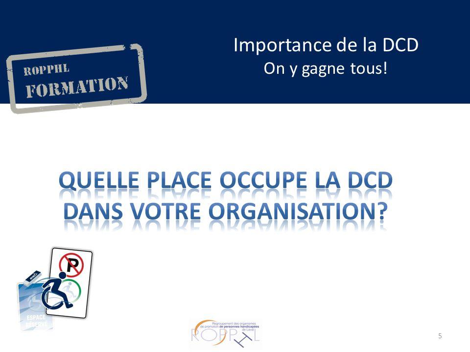 Importance de la DCD On y gagne tous! 5