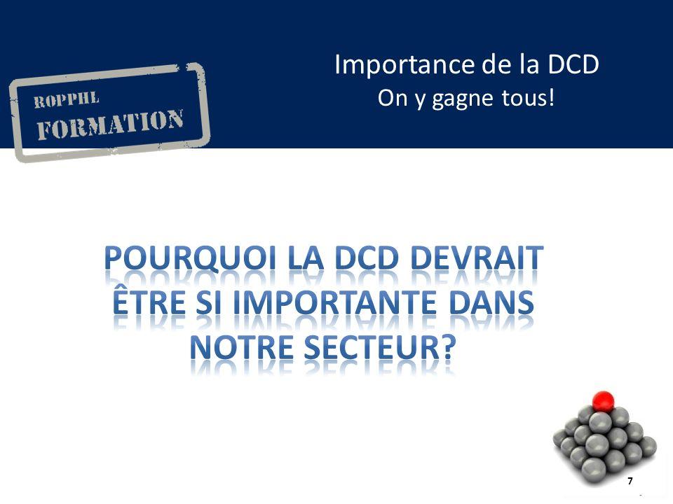 Importance de la DCD On y gagne tous! 7