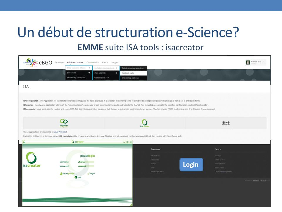 Un début de structuration e-Science EMME suite ISA tools : isacreator Login