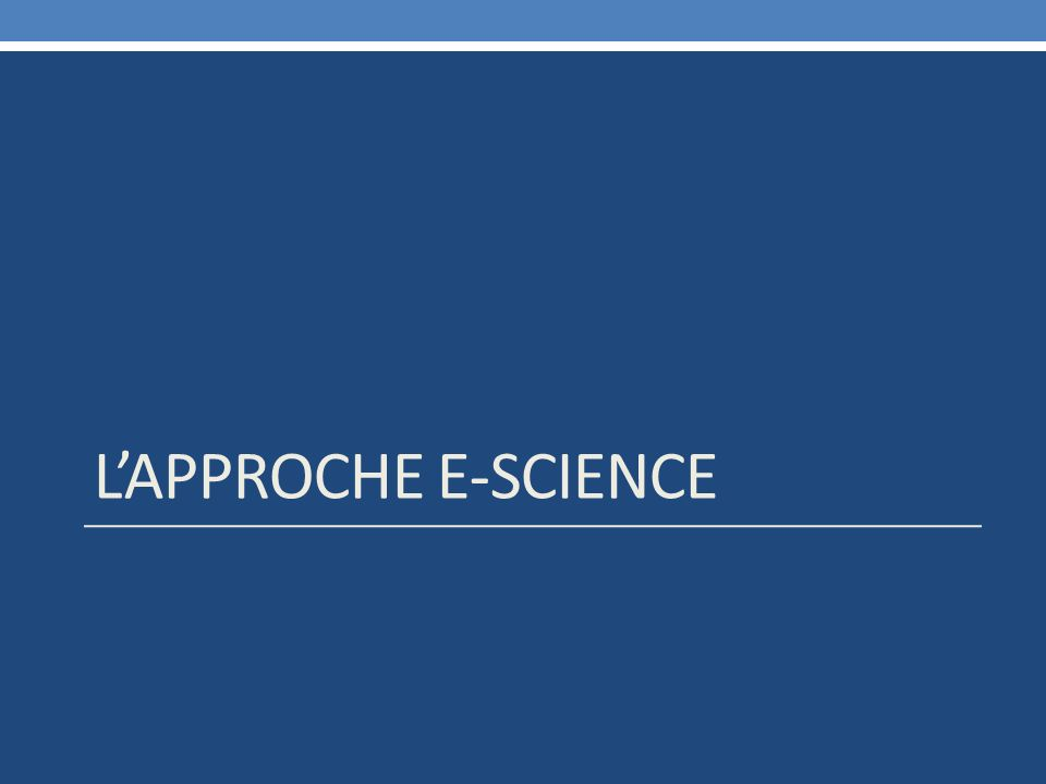LAPPROCHE E-SCIENCE