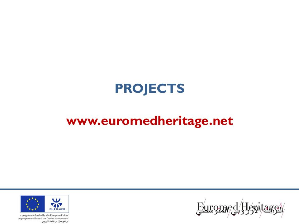PROJECTS www.euromedheritage.net