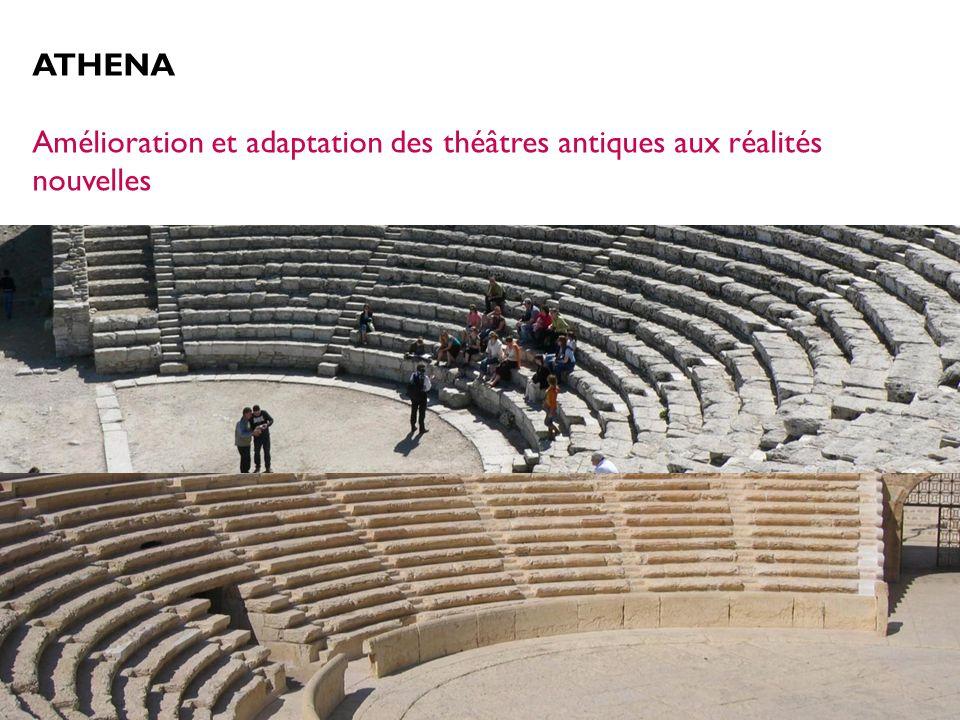 ATHENA Amélioration et adaptation des théâtres antiques aux réalités nouvelles