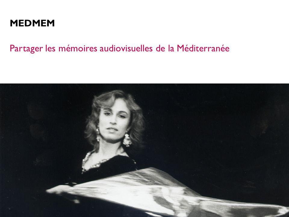 MEDMEM Partager les mémoires audiovisuelles de la Méditerranée