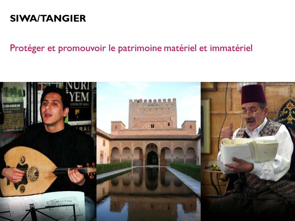SIWA/TANGIER Protéger et promouvoir le patrimoine matériel et immatériel