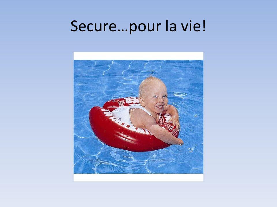Secure…pour la vie!