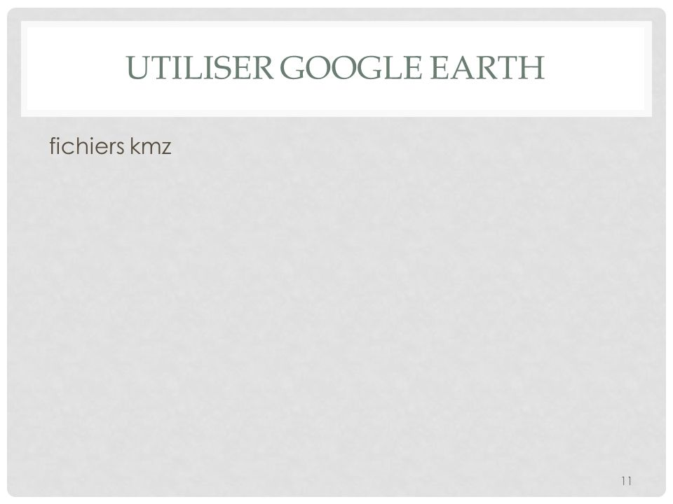 UTILISER GOOGLE EARTH fichiers kmz 11