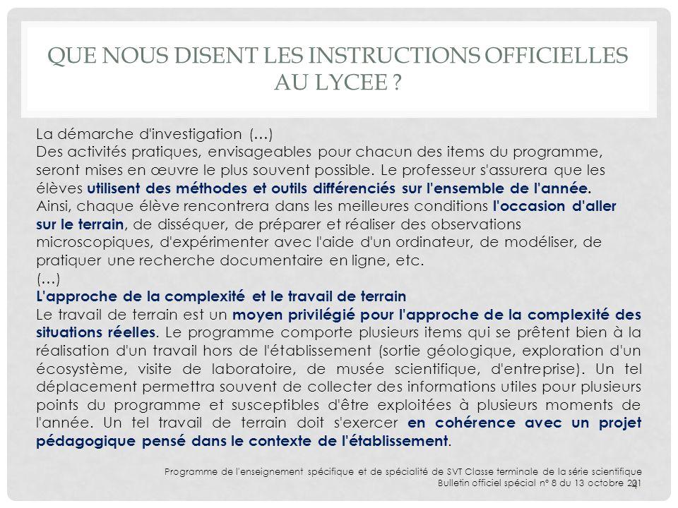 QUE NOUS DISENT LES INSTRUCTIONS OFFICIELLES AU LYCEE ? 4 La démarche d'investigation (…) Des activités pratiques, envisageables pour chacun des items