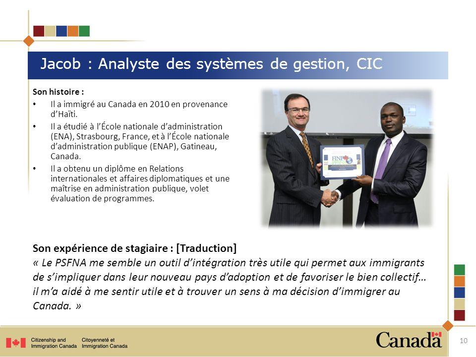 Son histoire : Il a immigré au Canada en 2010 en provenance dHaïti.