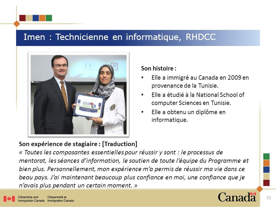 Son histoire : Elle a immigré au Canada en 2009 en provenance de la Tunisie.