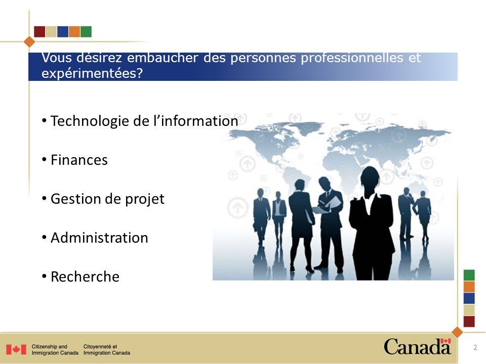 Technologie de linformation Finances Gestion de projet Administration Recherche Vous désirez embaucher des personnes professionnelles et expérimentées.