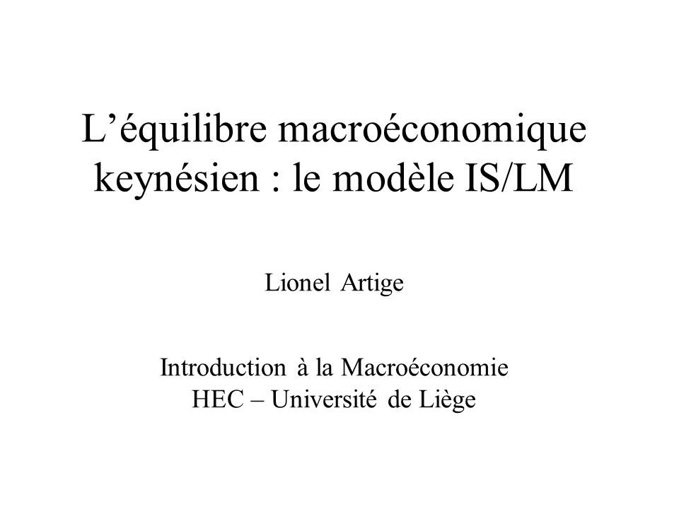 22 Modèle IS/LM : léquilibre simultané sur les deux marchés i IS LM i1i1 Y Y1Y1 Au point A 1, léquilibre sur le marché des biens et léquilibre sur le marché financier donnent la même combinaison (Y 1, i 1 ).