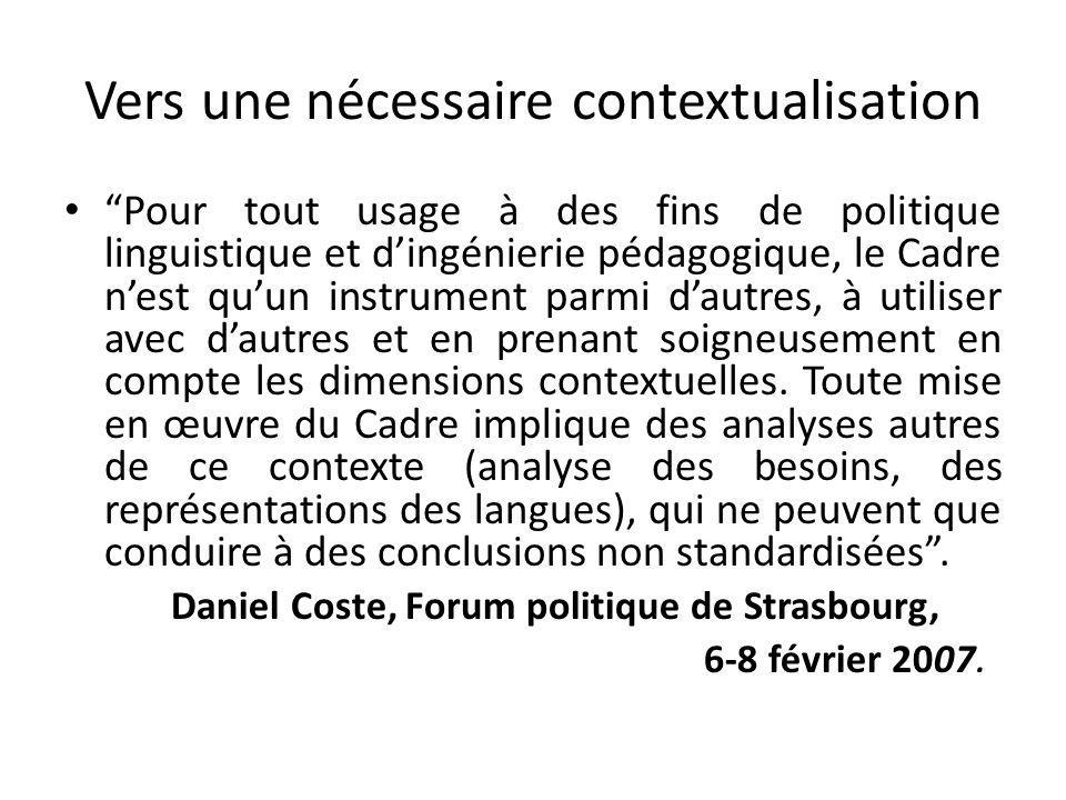 Vers une nécessaire contextualisation Pour tout usage à des fins de politique linguistique et dingénierie pédagogique, le Cadre nest quun instrument p
