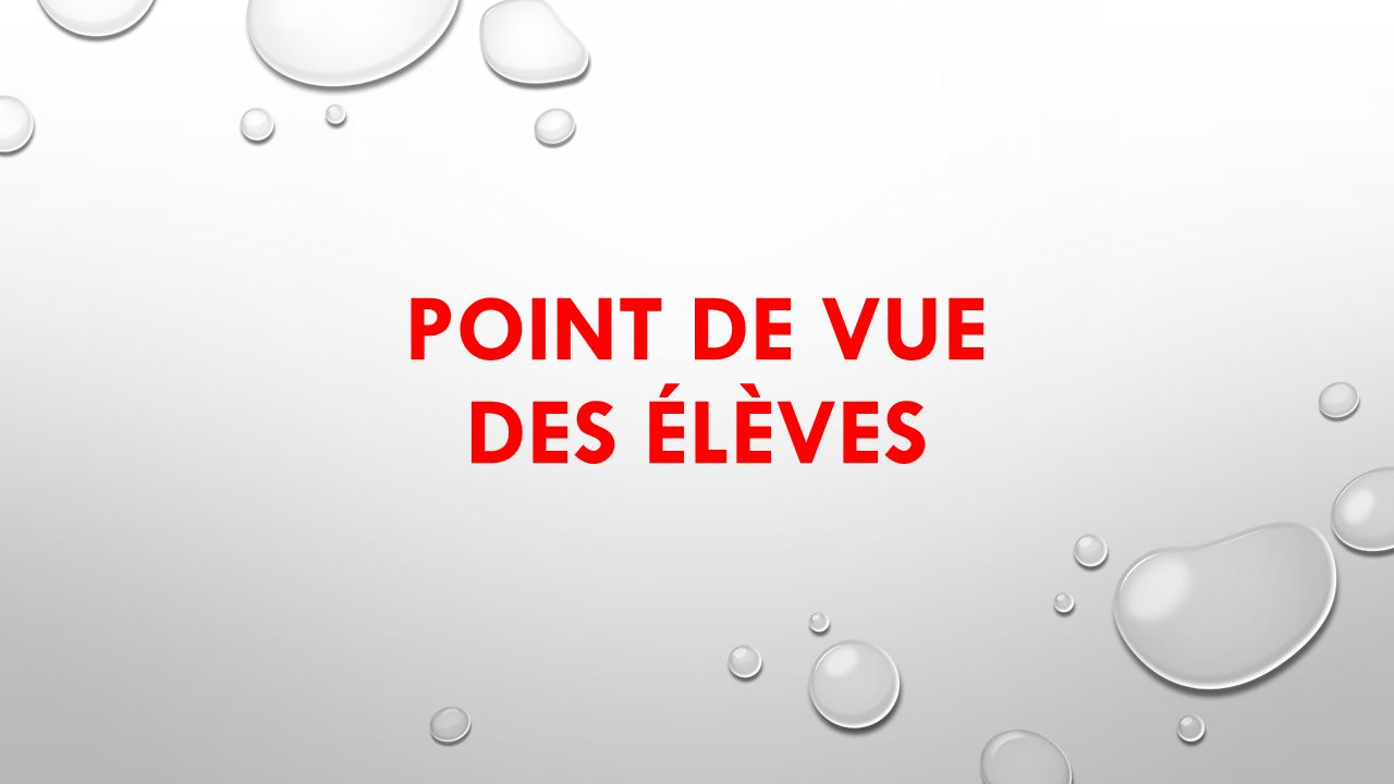 POINT DE VUE DES ÉLÈVES
