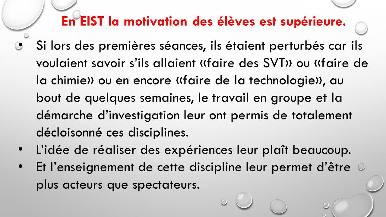 En EIST la motivation des élèves est supérieure.