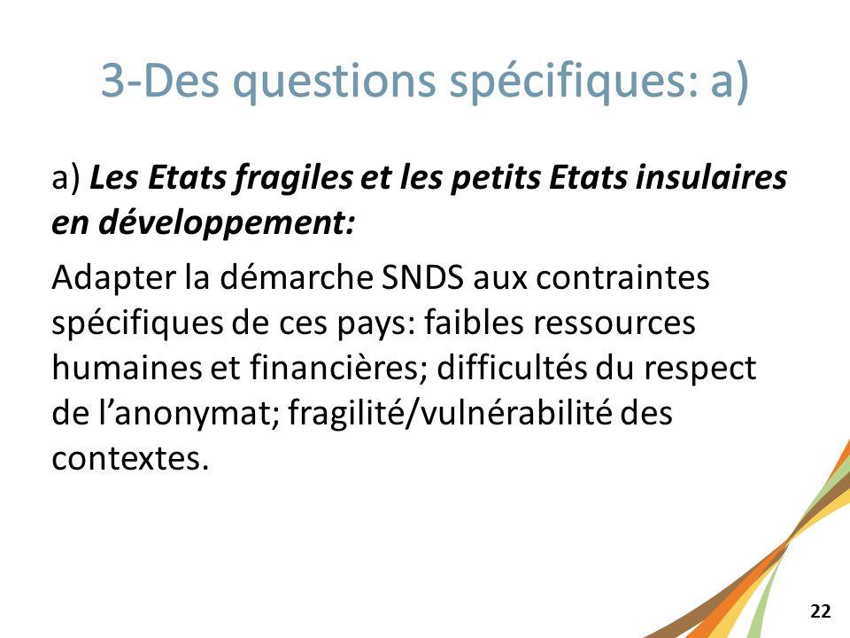 22 a) Les Etats fragiles et les petits Etats insulaires en développement: Adapter la démarche SNDS aux contraintes spécifiques de ces pays: faibles re