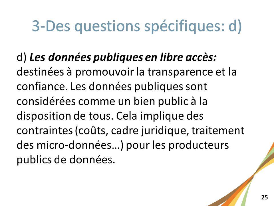 25 d) Les données publiques en libre accès: destinées à promouvoir la transparence et la confiance. Les données publiques sont considérées comme un bi