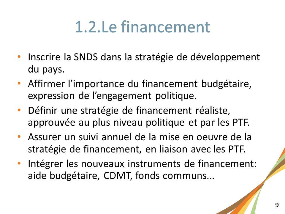 9 Inscrire la SNDS dans la stratégie de développement du pays. Affirmer limportance du financement budgétaire, expression de lengagement politique. Dé
