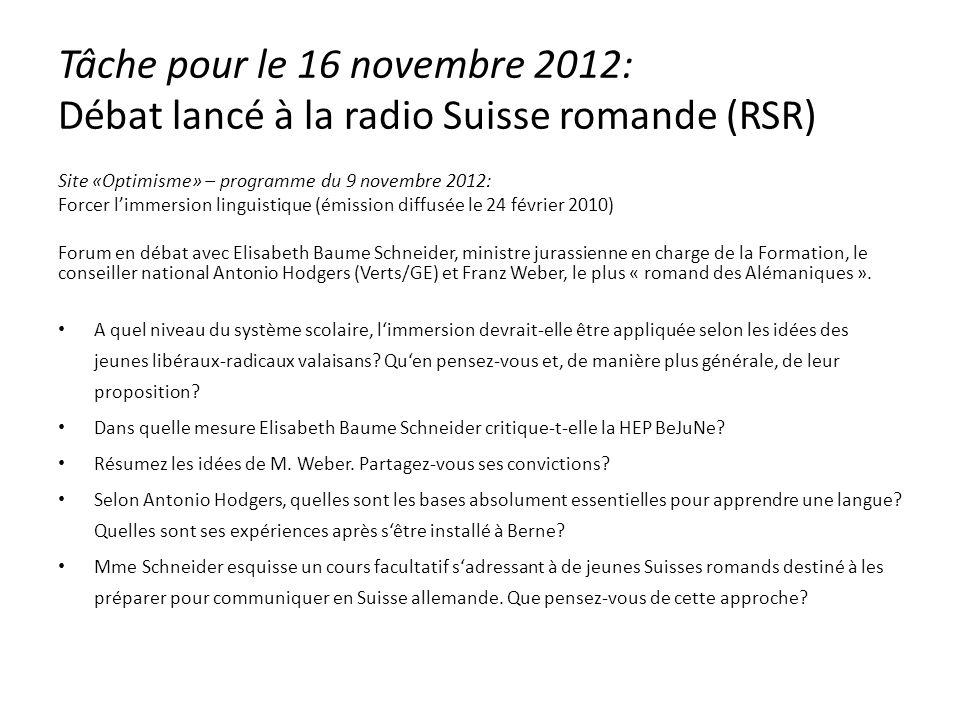 Tâche pour le 16 novembre 2012: Débat lancé à la radio Suisse romande (RSR) Site «Optimisme» – programme du 9 novembre 2012: Forcer limmersion linguis