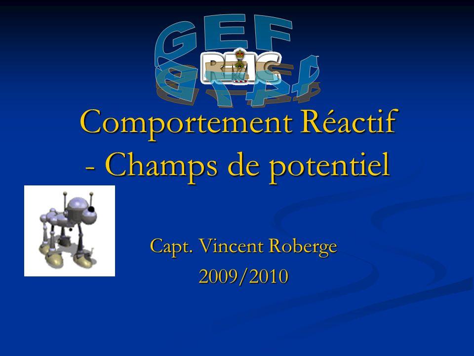 Comportement Réactif - Champs de potentiel Capt. Vincent Roberge 2009/2010