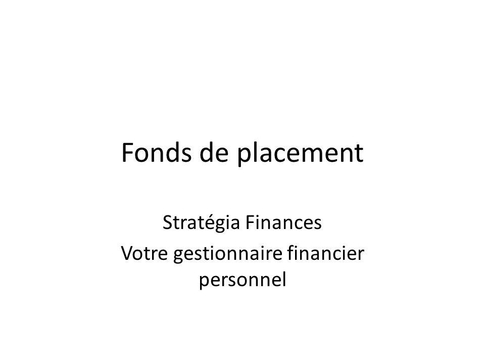 Fonds de placement Stratégia Finances Votre gestionnaire financier personnel