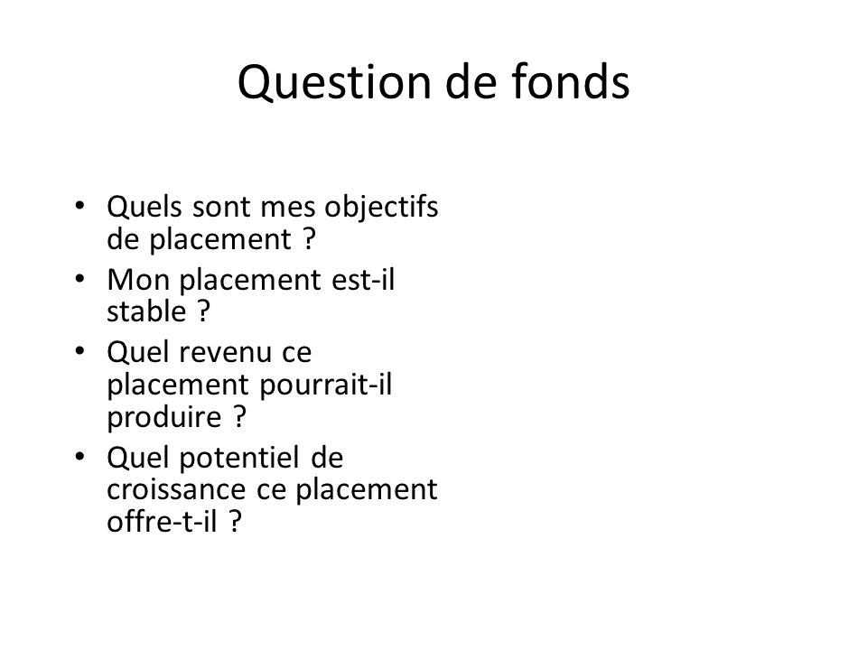 Question de fonds Quels sont mes objectifs de placement .