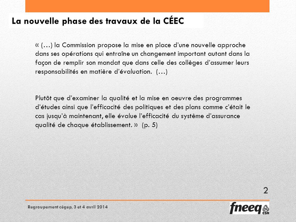 La nouvelle phase des travaux de la CÉEC « (…) la Commission propose la mise en place dune nouvelle approche dans ses opérations qui entraîne un changement important autant dans la façon de remplir son mandat que dans celle des collèges dassumer leurs responsabilités en matière dévaluation.