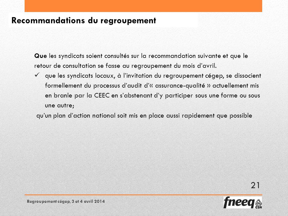 Recommandations du regroupement Que les syndicats soient consultés sur la recommandation suivante et que le retour de consultation se fasse au regroupement du mois davril.