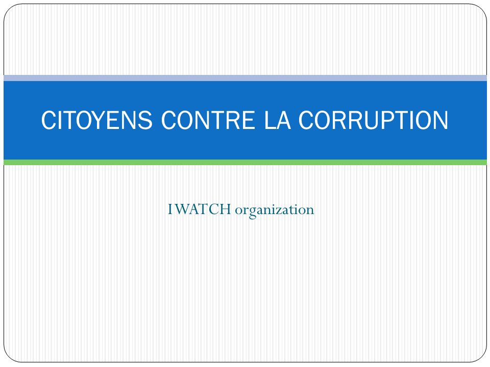 I WATCH organization CITOYENS CONTRE LA CORRUPTION