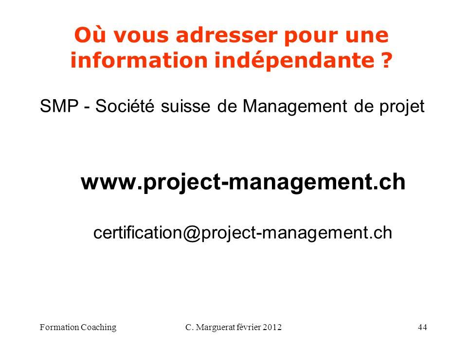 C. Marguerat février 201244 Où vous adresser pour une information indépendante ? SMP - Société suisse de Management de projet www.project-management.c