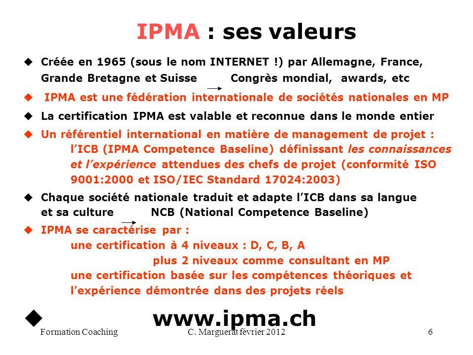 C. Marguerat février 20126 uCréée en 1965 (sous le nom INTERNET !) par Allemagne, France, Grande Bretagne et Suisse Congrès mondial, awards, etc u IPM