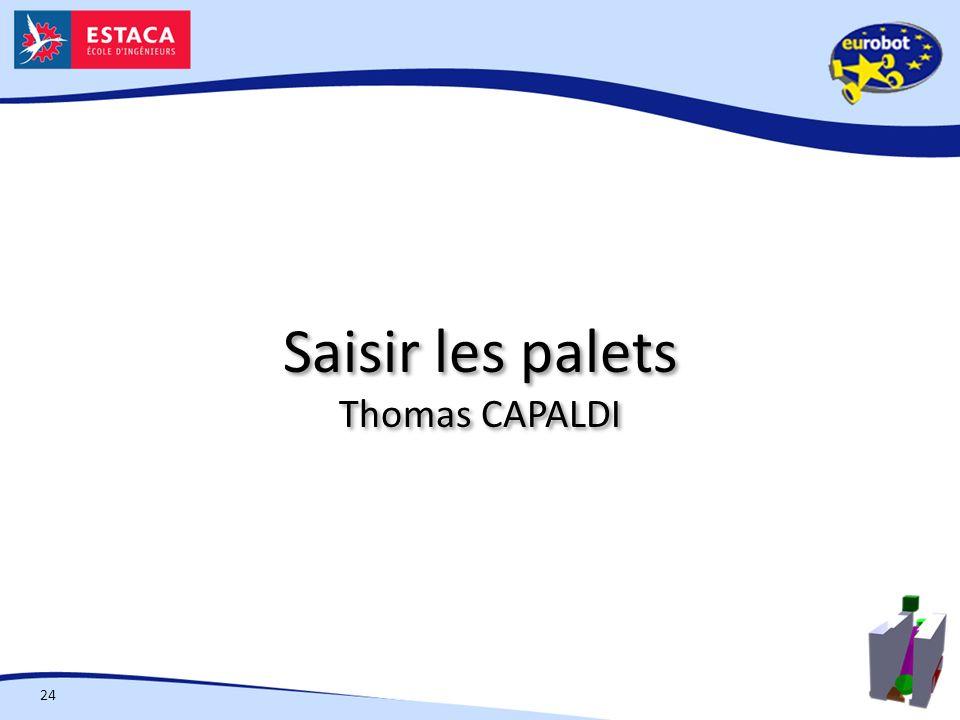 Saisir les palets Thomas CAPALDI 24